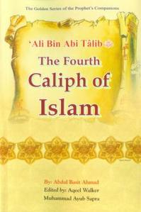 Ali bin Abi Talib: The Fourth Caliph of Islam
