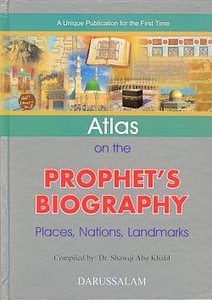 Atlas on the Prophet's Biography. Places. Nations. Landmarks.
