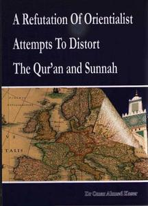 A Refutation of Orientalist Attempts To Distort The Quran and Su