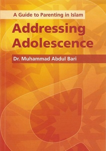 A Guide to Parenting in Islam - Addressing Adolescence