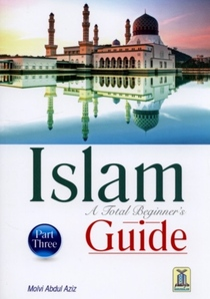 Islam - A Total Beginners Guide - Book Three