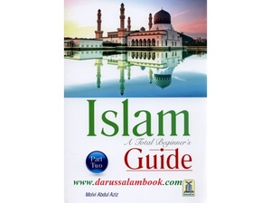 Islam - A Total Beginners Guide - Part Two