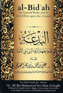 Al Bidah Its General Rules and its Evil Effect upon the Ummah