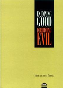 Enjoining Good - Forbidding Evil