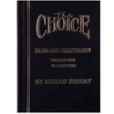 The Choice - Islam and Christianity (2-in-1 volumes)