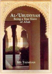 Al-´Ubudiyyah - Being a True Slave of Allâh