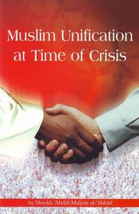 Muslim Unification at Time of Crisis