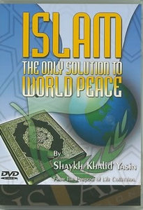 Islam - The Only Solution To World Peace - Part 1 (DVD)