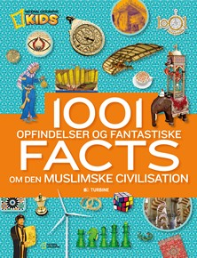 1001 Opfindelser og fantastiske facts om den muslimsk civilisation