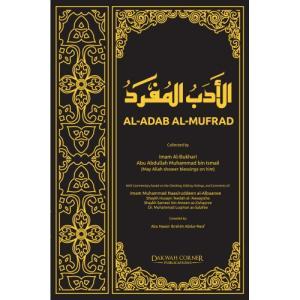 Al-Adab Al-Mufrad - Prophetic Morals and Etiquettes