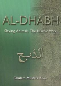 Al-Dhabh - Slaying Animals The Islamic Way