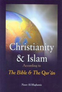 Christianity & Islam According to The Bible & The Qur'an