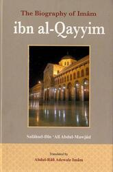 The Biography of Imam ibn al-Qayyim