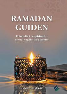 Ramadan Guiden - Et indblik i de spirituelle, mentale og fysiske aspekter