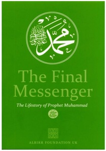 The Final Messenger - The Lifestory of Prophet Muhammad (saw)
