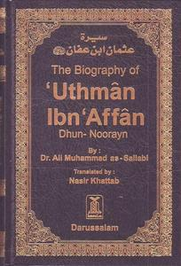 The Biography of Uthman Ibn Affan (ra) Dhun-Noorayn