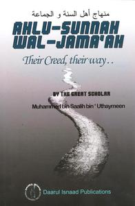 Ahlu-Sunnah Wal-Jamaah - Their Creed - Their Way