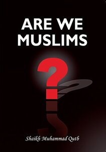 Are We Muslims?
