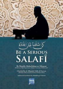 Be a Serious Salafi