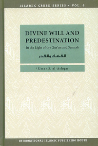 Islamic Creed Series - Bind 6 - Divine Will and Predestination