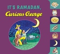 Its Ramadan, Curious George