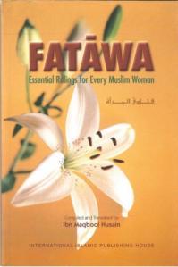 Fatawa - Essential Rulings for Every Muslim Woman