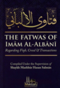 The Fatwas of Imam al-Albani - Regarding Fiqh, Creed & Transactions