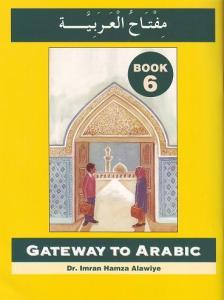 Gateway to Arabic - Book 6