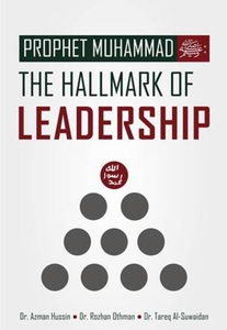 Prophet Muhammad (saw) The Hallmark of Leadership