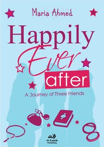 Happily Ever After : A Journey of Three Friends