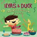Ilyas and The Duck and The Fantastic Festival of Eid-al-Fitr