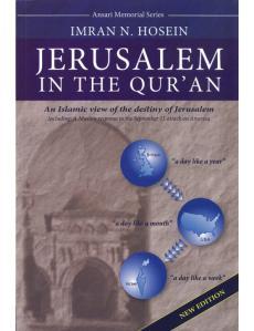 Jerusalem in The Quran - An Islamic view of the destiny of Jerusalem