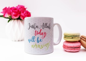 Mug - Insha Allah Today Will Be Amazing