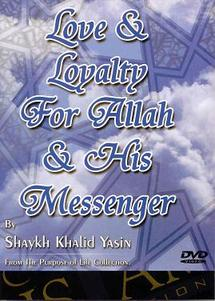 Love and Loyalty for Allâh and His Messenger (DVD)