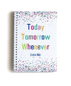 Notesbog - Today Tomorrow Whenever Insha Allah