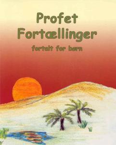 Profet Fortællinger - Fortalt For Børn