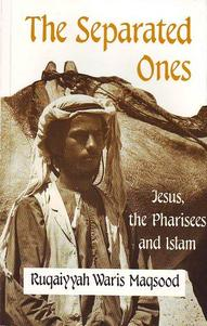 The Separated Ones: Jesus, the Pharisees and Islam